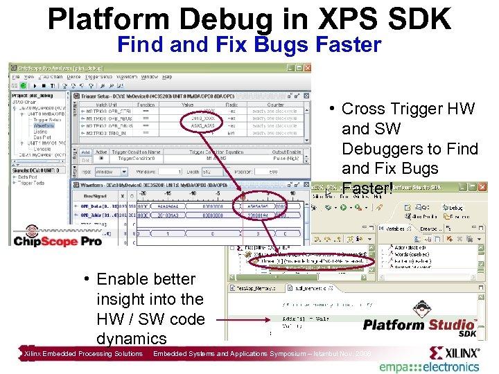 Platform Debug in XPS SDK Find and Fix Bugs Faster • Cross Trigger HW