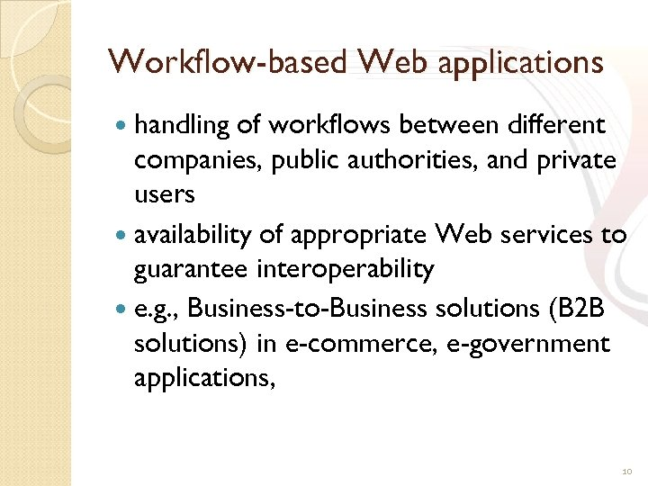 Workflow-based Web applications handling of workflows between different companies, public authorities, and private users