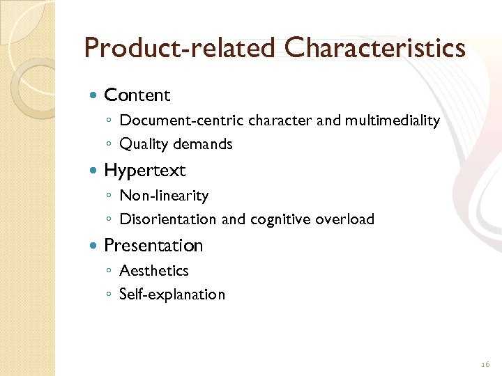 Product-related Characteristics Content ◦ Document-centric character and multimediality ◦ Quality demands Hypertext ◦ Non-linearity