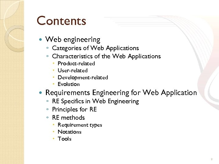Contents Web engineering ◦ Categories of Web Applications ◦ Characteristics of the Web Applications