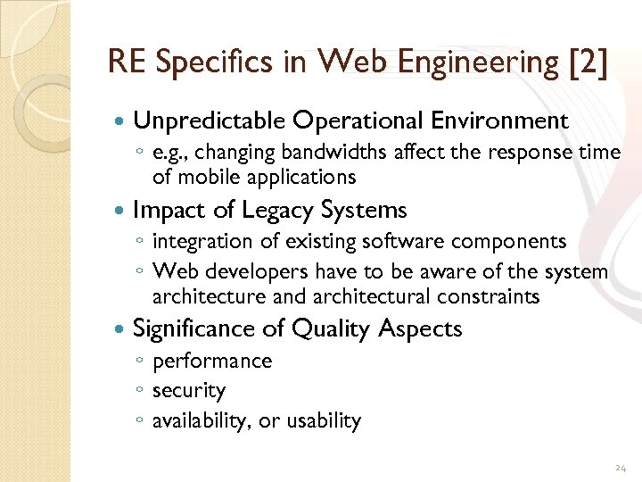 RE Specifics in Web Engineering [2] Unpredictable Operational Environment ◦ e. g. , changing