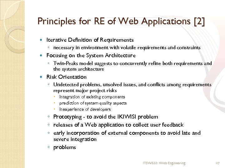 Principles for RE of Web Applications [2] Iterative Definition of Requirements ◦ necessary in