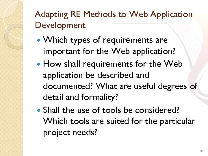 Adapting RE Methods to Web Application Development Which types of requirements are important for