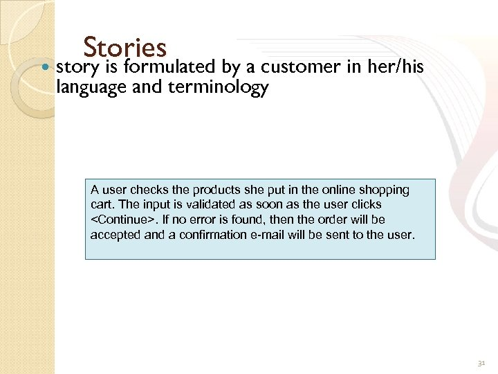 Stories story is formulated by a customer in her/his language and terminology A user