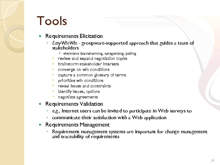Tools Requirements Elicitation ◦ Easy. Win - groupware-supported approach that guides a team of