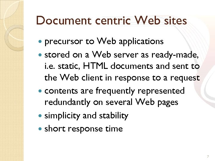 Document centric Web sites precursor to Web applications stored on a Web server as