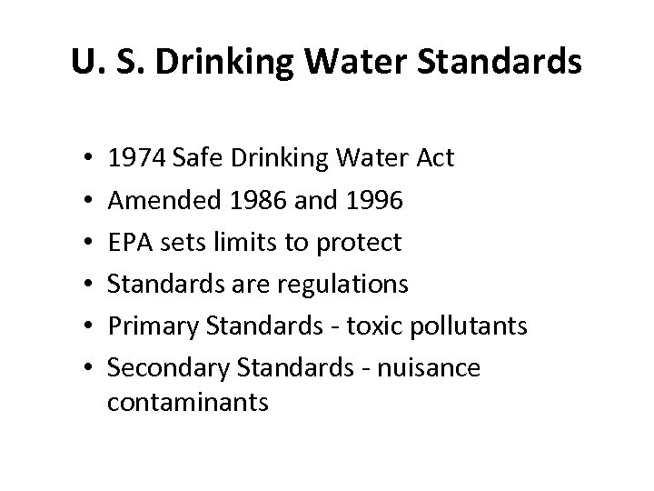 U. S. Drinking Water Standards • • • 1974 Safe Drinking Water Act Amended