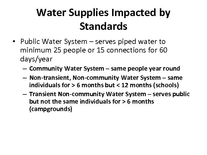 Water Supplies Impacted by Standards • Public Water System – serves piped water to
