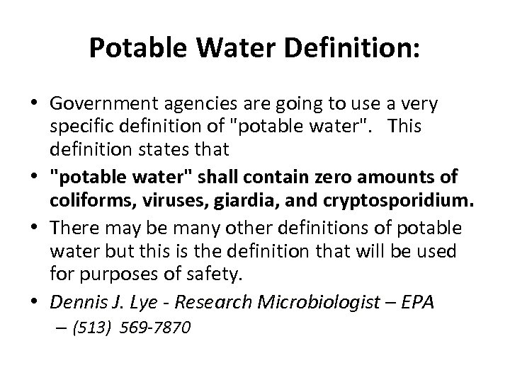Potable Water Definition: • Government agencies are going to use a very specific definition
