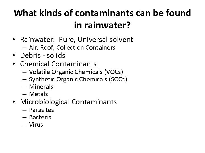 What kinds of contaminants can be found in rainwater? • Rainwater: Pure, Universal solvent