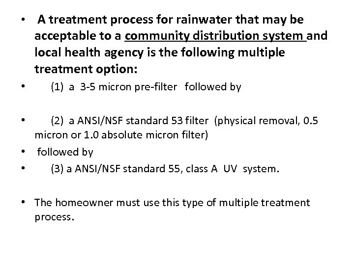 • A treatment process for rainwater that may be acceptable to a community