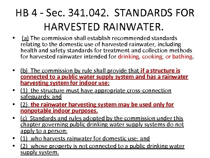 HB 4 - Sec. 341. 042. STANDARDS FOR HARVESTED RAINWATER. • (a) The commission