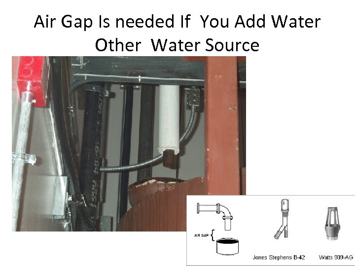 Air Gap Is needed If You Add Water Other Water Source