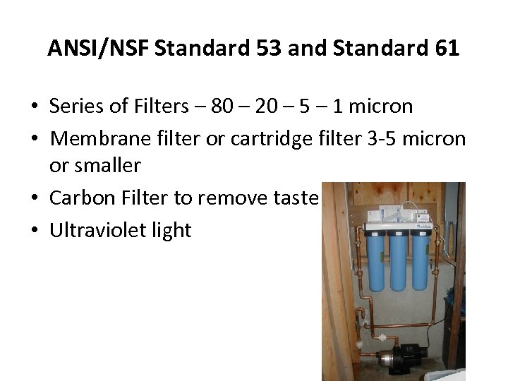 ANSI/NSF Standard 53 and Standard 61 • Series of Filters – 80 – 20