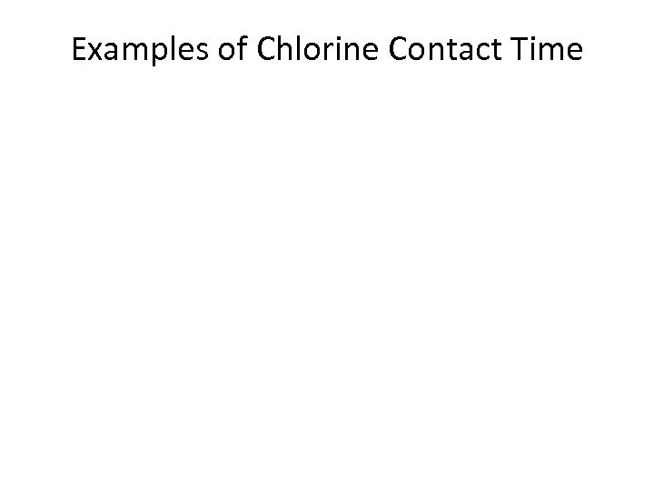 Examples of Chlorine Contact Time