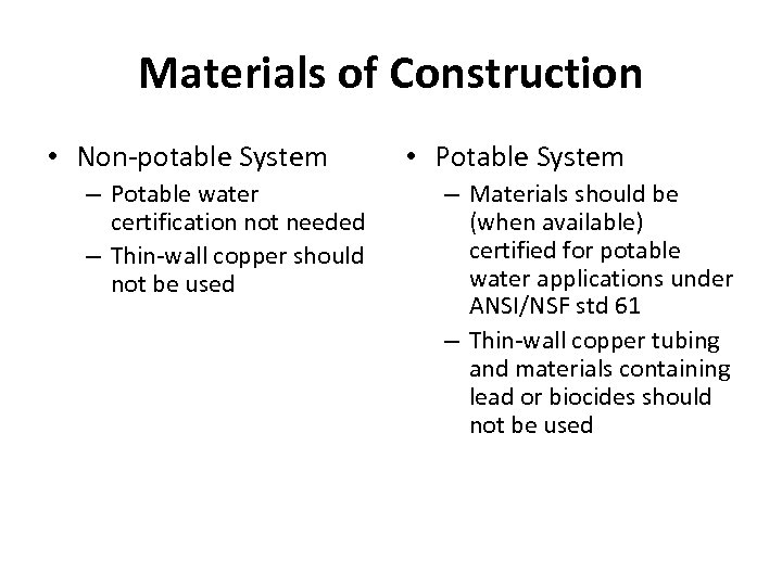 Materials of Construction • Non-potable System – Potable water certification not needed – Thin-wall