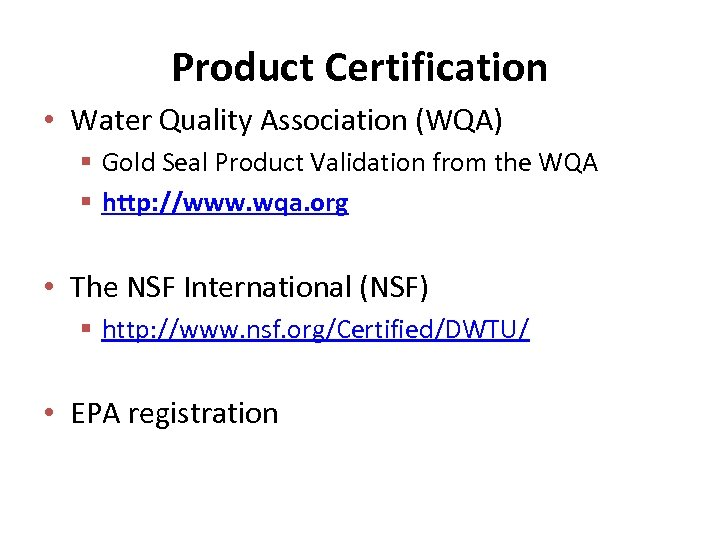 Product Certification • Water Quality Association (WQA) § Gold Seal Product Validation from the
