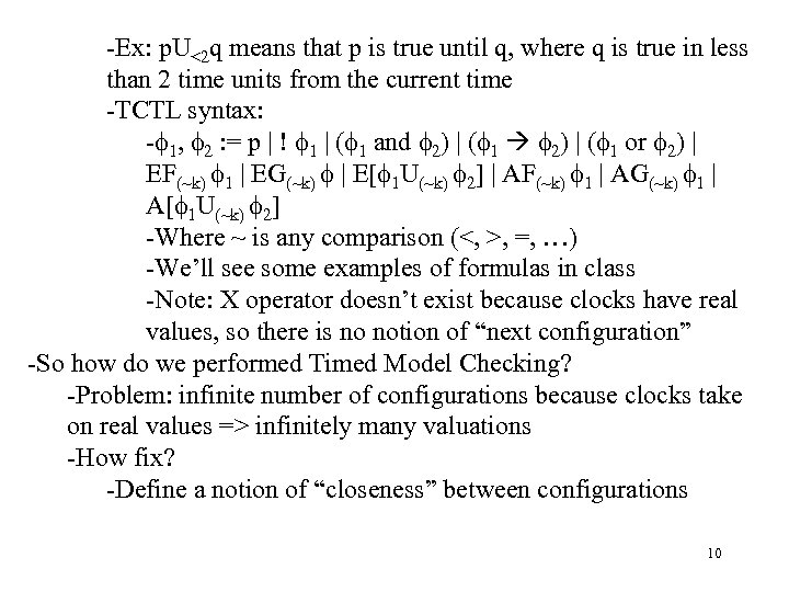 -Ex: p. U<2 q means that p is true until q, where q is
