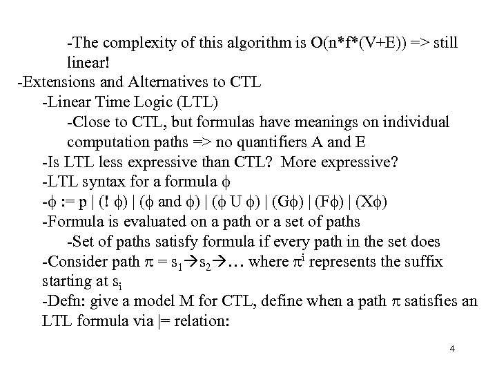 -The complexity of this algorithm is O(n*f*(V+E)) => still linear! -Extensions and Alternatives to