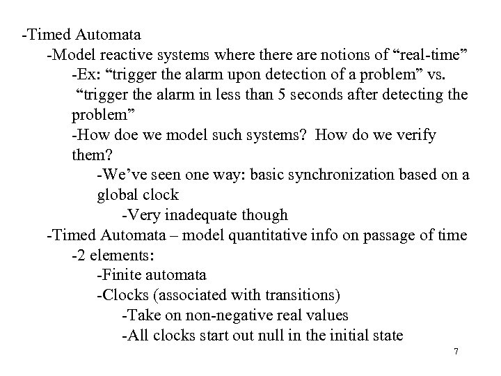 """-Timed Automata -Model reactive systems where there are notions of """"real-time"""" -Ex: """"trigger the"""