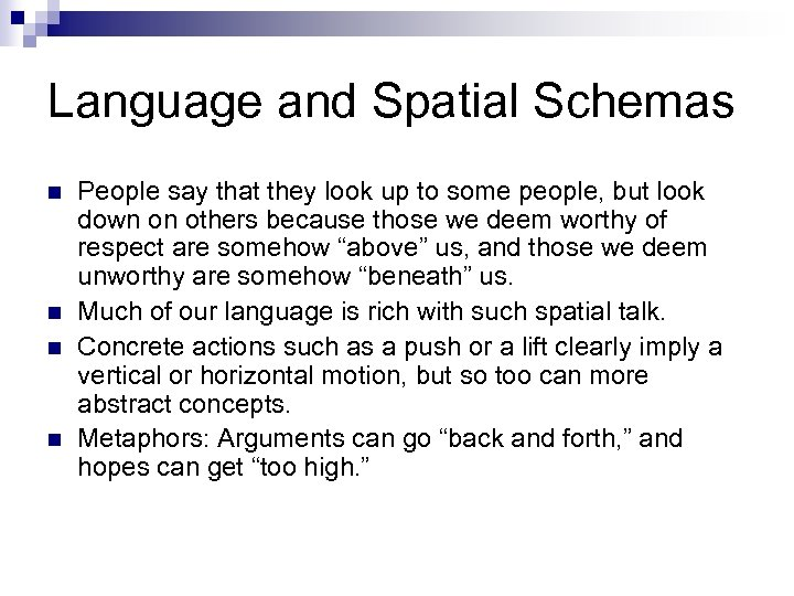 Language and Spatial Schemas n n People say that they look up to some