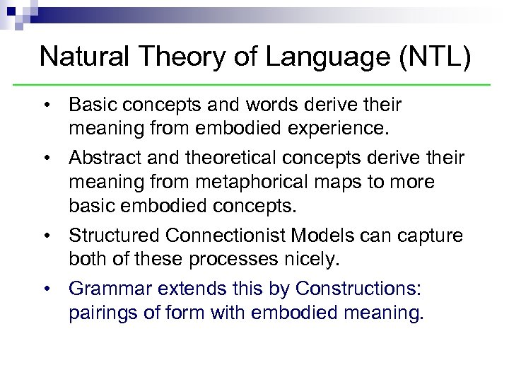 Natural Theory of Language (NTL) • Basic concepts and words derive their meaning from