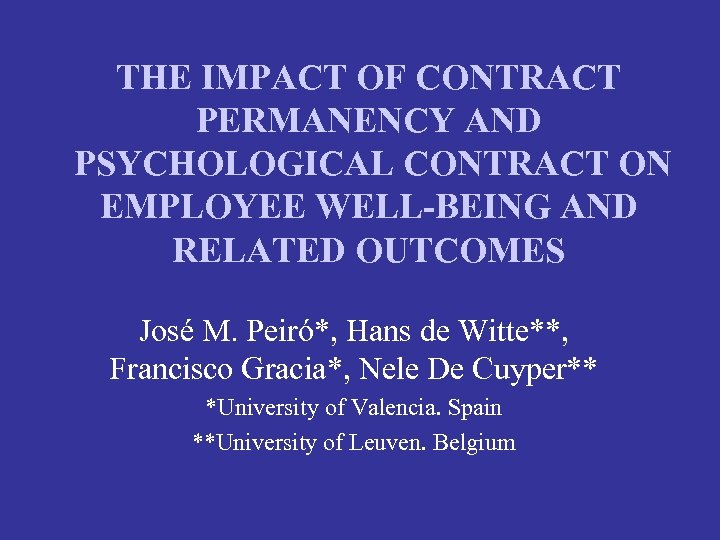 THE IMPACT OF CONTRACT PERMANENCY AND PSYCHOLOGICAL CONTRACT ON EMPLOYEE WELL-BEING AND RELATED OUTCOMES