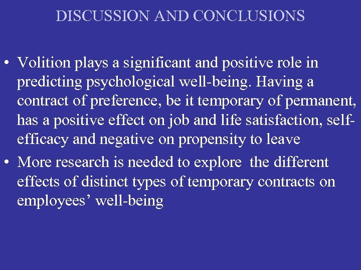 DISCUSSION AND CONCLUSIONS • Volition plays a significant and positive role in predicting psychological
