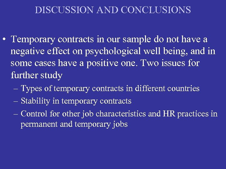 DISCUSSION AND CONCLUSIONS • Temporary contracts in our sample do not have a negative