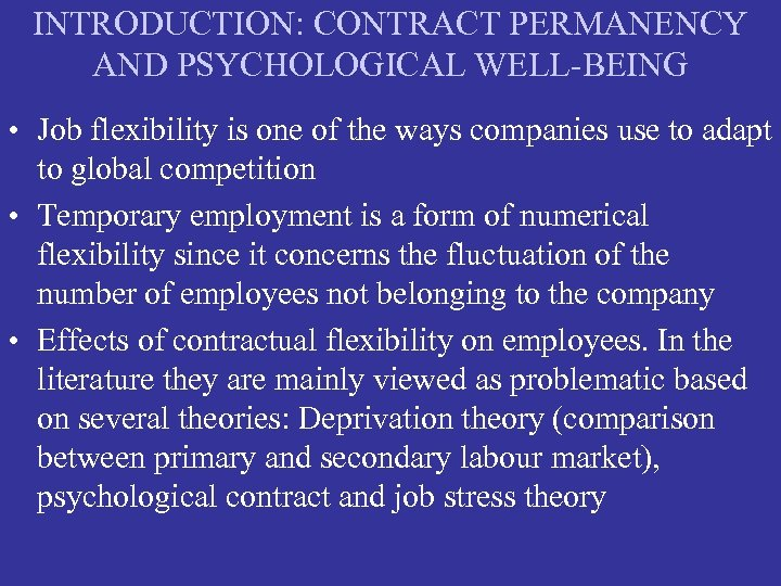 INTRODUCTION: CONTRACT PERMANENCY AND PSYCHOLOGICAL WELL-BEING • Job flexibility is one of the ways