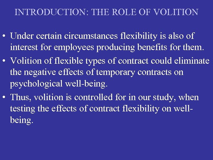 INTRODUCTION: THE ROLE OF VOLITION • Under certain circumstances flexibility is also of interest
