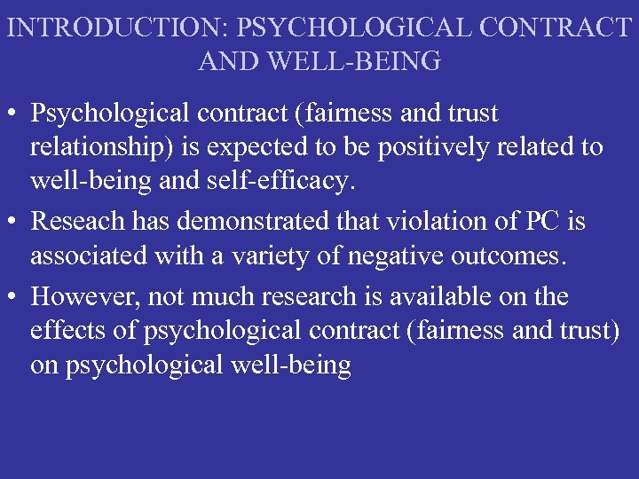 INTRODUCTION: PSYCHOLOGICAL CONTRACT AND WELL-BEING • Psychological contract (fairness and trust relationship) is expected