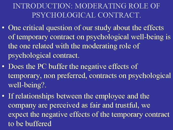 INTRODUCTION: MODERATING ROLE OF PSYCHOLOGICAL CONTRACT. • One critical question of our study about