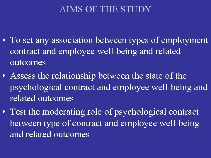 AIMS OF THE STUDY • To set any association between types of employment contract