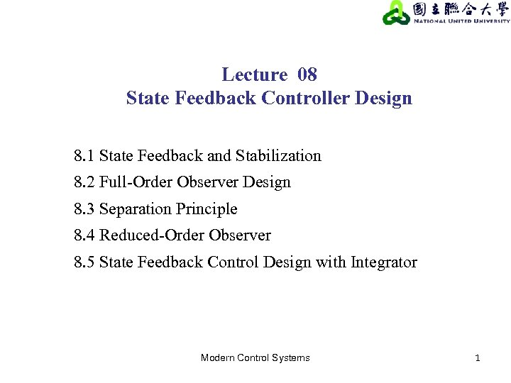 Lecture 08 State Feedback Controller Design 8. 1 State Feedback and Stabilization 8. 2