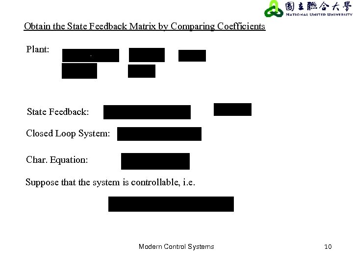 Obtain the State Feedback Matrix by Comparing Coefficients Plant: State Feedback: Closed Loop System:
