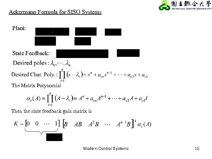 Ackermann Formula for SISO Systems Plant: State Feedback: The Matrix Polynomial Then the state