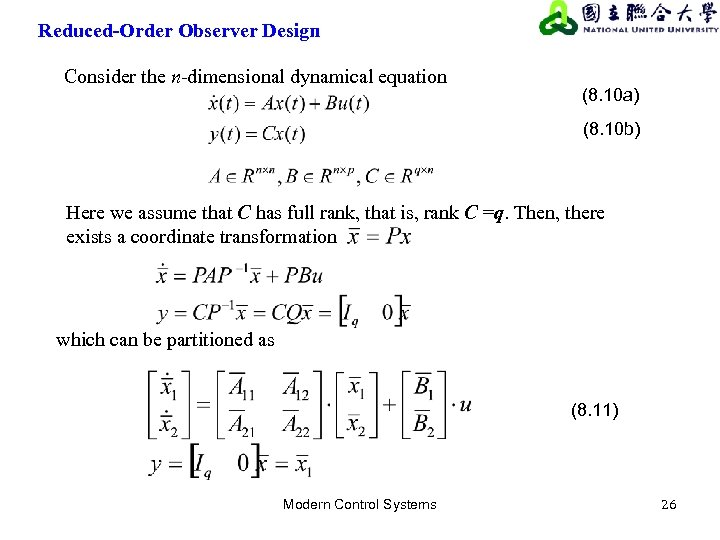 Reduced-Order Observer Design Consider the n-dimensional dynamical equation (8. 10 a) (8. 10 b)