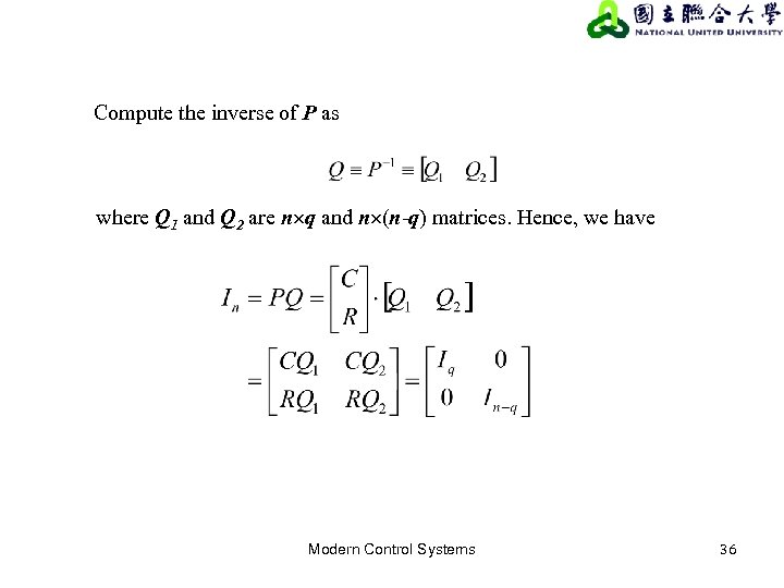 Compute the inverse of P as where Q 1 and Q 2 are n