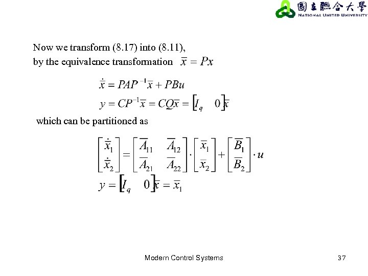 Now we transform (8. 17) into (8. 11), by the equivalence transformation which can