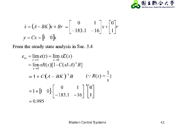 From the steady state analysis in Sec. 3. 4 Modern Control Systems 42