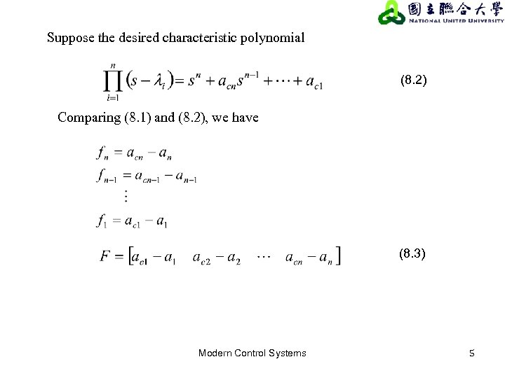 Suppose the desired characteristic polynomial (8. 2) Comparing (8. 1) and (8. 2), we