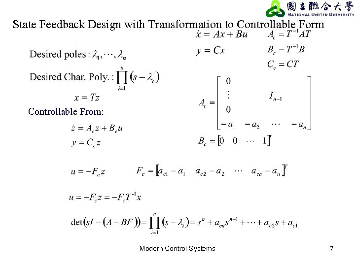 State Feedback Design with Transformation to Controllable Form Controllable From: Modern Control Systems 7