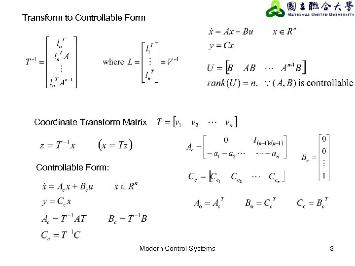 Transform to Controllable Form Coordinate Transform Matrix Controllable Form: Modern Control Systems 8