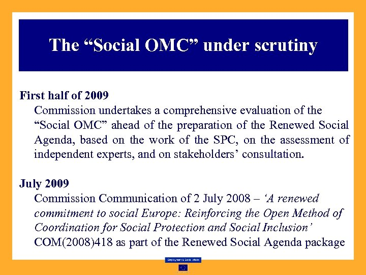 "The ""Social OMC"" under scrutiny First half of 2009 Commission undertakes a comprehensive evaluation"
