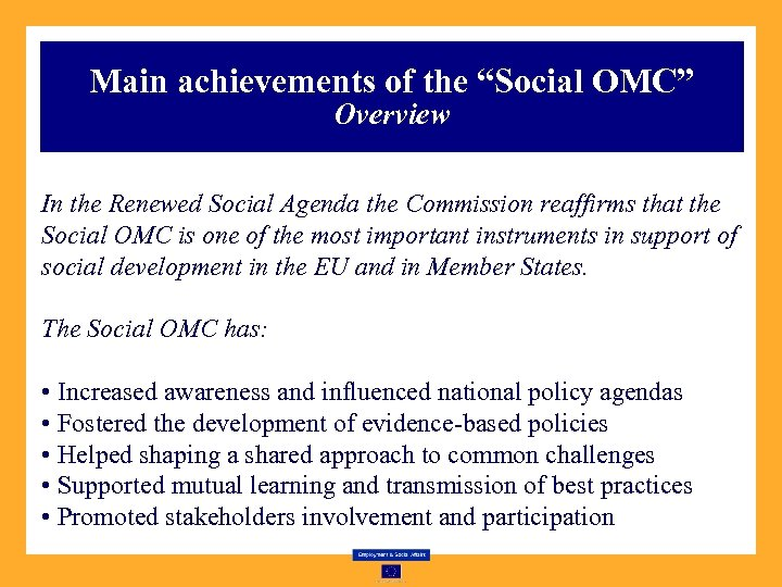 "Main achievements of the ""Social OMC"" Overview In the Renewed Social Agenda the Commission"