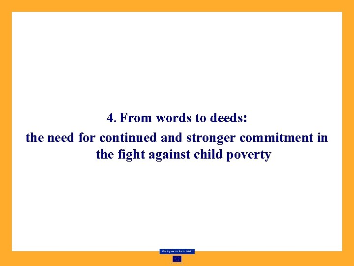 4. From words to deeds: the need for continued and stronger commitment in the