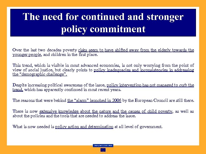 The need for continued and stronger policy commitment Over the last two decades poverty