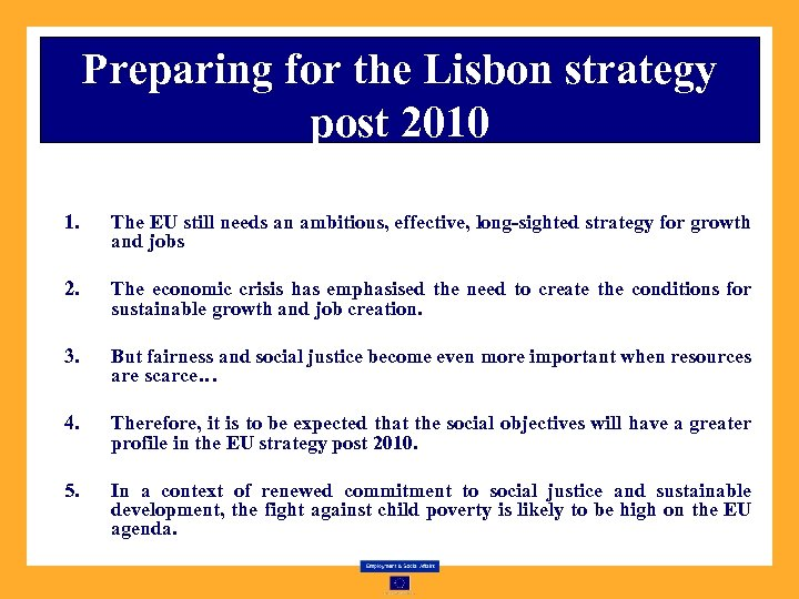 Preparing for the Lisbon strategy post 2010 1. The EU still needs an ambitious,