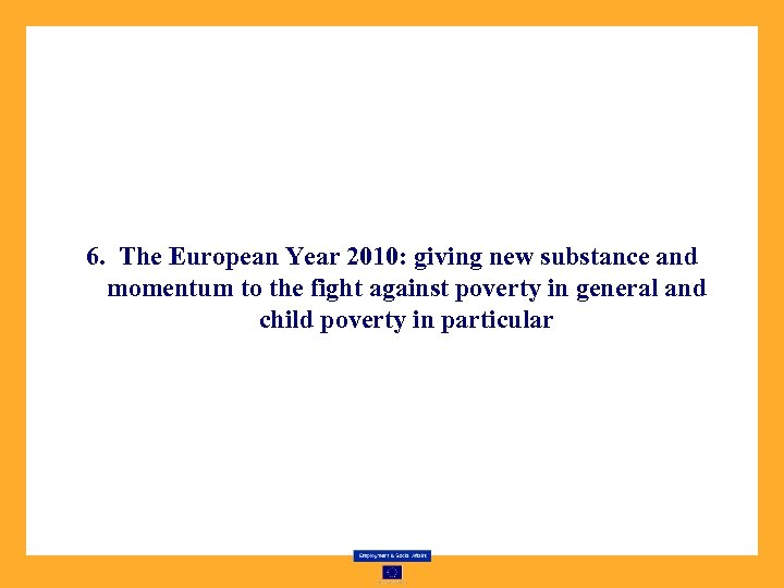 6. The European Year 2010: giving new substance and momentum to the fight against
